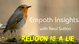 EMPATH INSIGHTS - 1- RELIGION IS A LIE