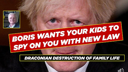 BORIS WANTS KIDS TO SPY ON PARENTS WITH NEW LAW