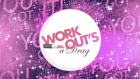 Workout's a Drag - Promo_30 Seconds