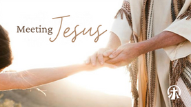 Meeting Jesus – Week 2