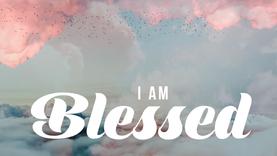 Blessed! – Week 2