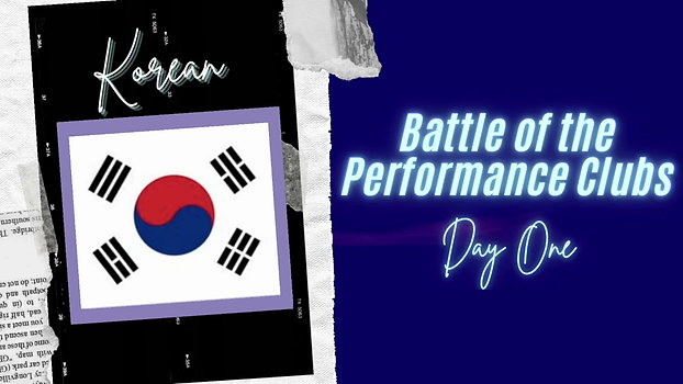 Battle of the Performance Clubs Day One : Korean