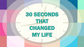 04/04/21 30 Seconds That Changed My Life