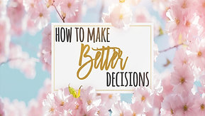 05/09/21 How to Make Better Decisions