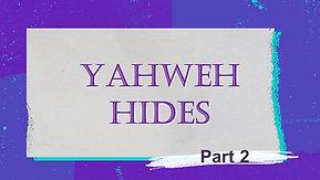 06/27/21 Yahweh Hides, Part 2