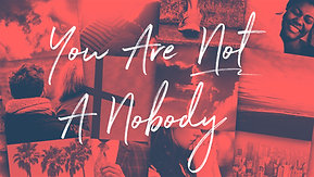 04/18/21 You Are Not A Nobody