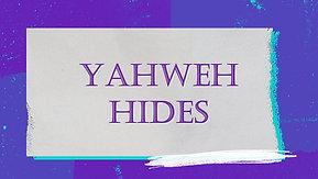 06/20/21 Yahweh Hides