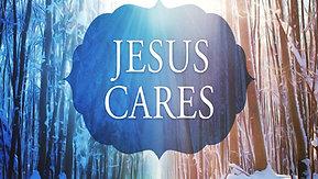 01/03/21 Jesus Cares, Part 1
