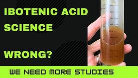 The Ibotenic Acid Studies Are Incomplete