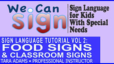 We Can Sign | Vol 3 | Food Signs and Classroom Signs