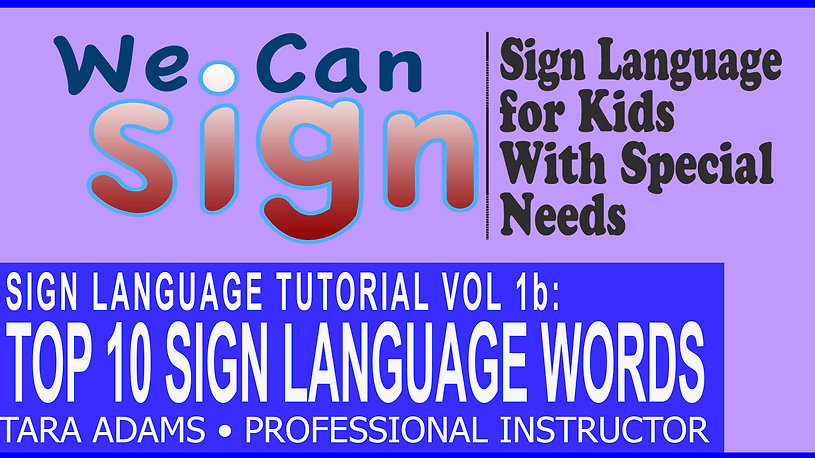 We Can Sign | Top Ten Sign Language Words