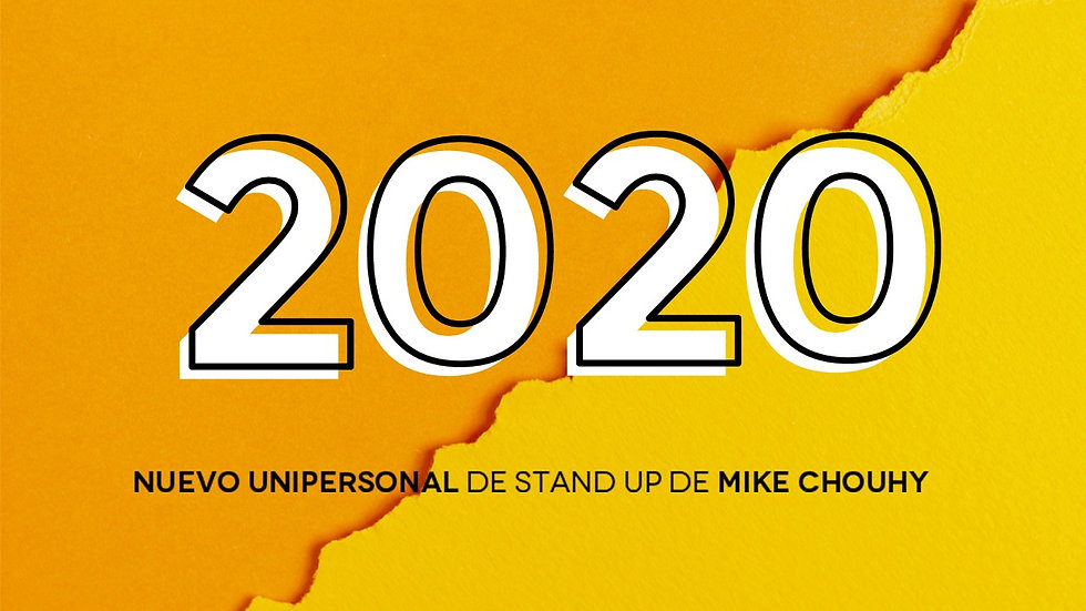 2020 - Unipersonal de Mike Chouhy
