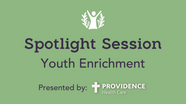 Spotlight Session - Youth Enrichment