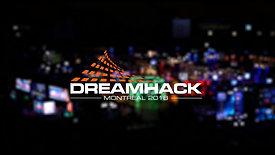 Dreamhack Montreal 2018 - Le Condensé