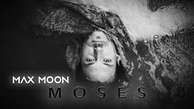MAX MOON - MOSES (Official Video)