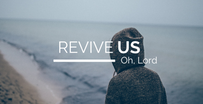 March 15, 2020 - Revive Me, O Lord