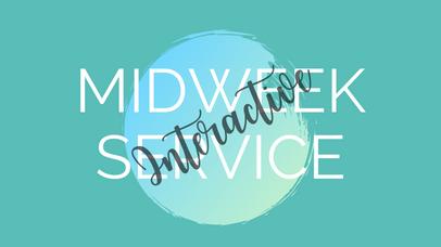 Midweek Interactive Service