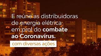 Abradee - Ações das Distribuidoras de Energia durante a Pandemia do Coronavírus