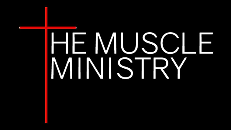 THE MUSCLE MINISTRY