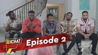 BKChat Uncensored Episode 2