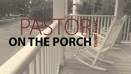 Pastor on the Porch