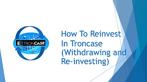 How to Reinvest in Troncase