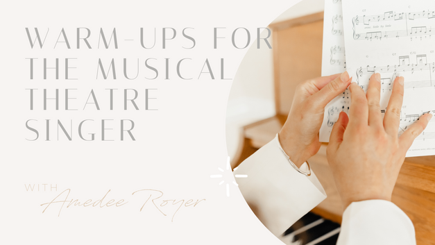 Warm Ups for the Musical Theatre Singer