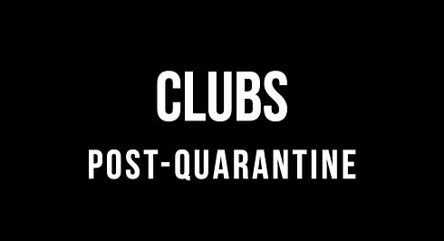 Clubs Post-Quarantine