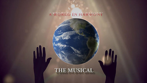 A World In Harmony THE MUSICAL
