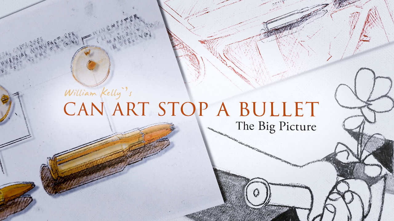 William Kelly's Can Art Stop A Bullet? The Big Picture - Trailer Sept 2019