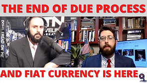 4/28/2021 | 5:00 PM | UTN | THE END OF DUE PROCESS AND FIAT CURRENCY IS HERE
