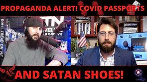3/31/2021   6:00 PM   Unraveling The Narrative   PROPAGANDA ALERT! COVID PASSPORTS AND SATAN SHOES!