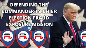 3/29/2021   6:00 PM   SHELL GAMES   DEFENDING THE COMMANDER-IN-CHIEF: ELECTION FRAUD EXPOSURE MISSION November 2020