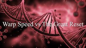 MSOM SPECIAL REPORT SR10 Warp Speed vs The Great Reset