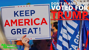 03/23/2021   6:00 PM   MG+ SHOW   Don't Blame Us, We Voted For Trump!!!