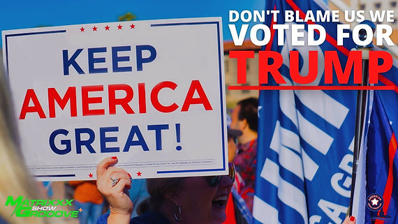 03/23/2021 | 6:00 PM | MG+ SHOW | Don't Blame Us, We Voted For Trump!!!