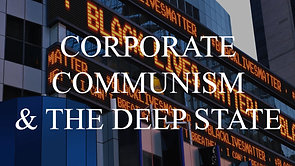 MSOM SPECIAL REPORT SR9 Corporate Communism & The Deep State