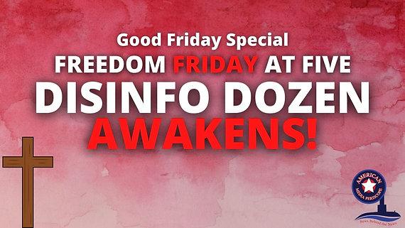 04/02/2021 | FFAF | 12:30 PM | Disinfo Dozen Awakens