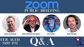 2/16/2021   Monthly Briefing Q&A   John Michael Chambers, Sean Morgan, Jim Cutler, James Grundvig