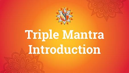 Triple Mantra Intro