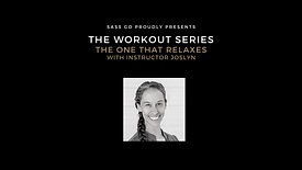 The Workouts The One That Relaxes with Instructor Joslyn 2