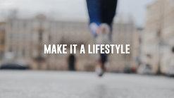 make it a lifestyle-