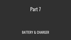Part 7 - BATTERY & CHARGER