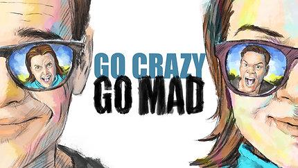 Go Crazy Go Mad - No Budget Feature Film