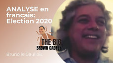 ANALYSE en francais: Election 2020 | Invité Bruno le Gaullois | French Episode 5