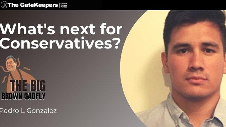 What's next for Conservatives? | Pedro Gonzalez