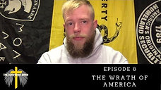 The Wrath of America | Episode 8
