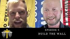 Build the Wall | Dustin Faulkner | Episode 5