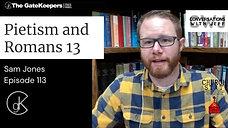 Pastor Sam Jones: Pietism and Romans 13