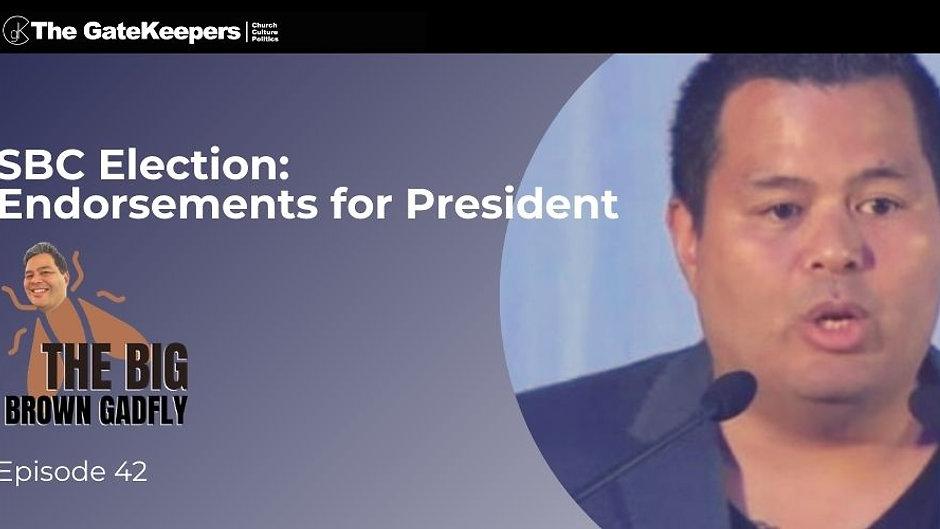 SBC Election: Endorsements for President | Guest Jeff Dornik